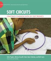 Cover image for Soft circuits : crafting E-fashion with DIY electronics