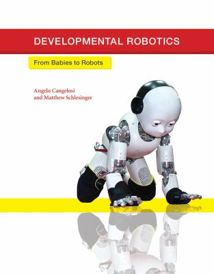 Cover image for Developmental robotics : from babies to robots