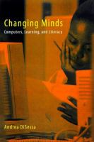 Cover image for Changing minds : computers, learning, and literacy
