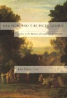 Cover image for Gardens and the picturesque : studies in the history of landscape architecture
