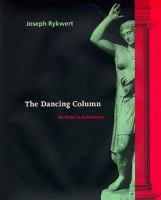Cover image for The dancing column : on order in architecture