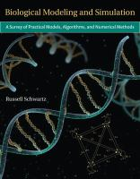 Cover image for Biological modeling and simulation : a survey of practical models, algorithms, and numerical methods