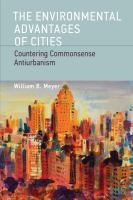 Cover image for The environmental advantages of cities : countering commonsense antiurbanism