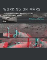 Cover image for Working on Mars : voyages of scientific discovery with the Mars exploration rovers