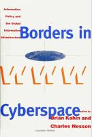 Cover image for Borders in cyberspace : information policy and the global information infrastructure