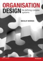 Cover image for Organisation design : re-defining complex systems