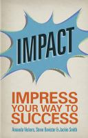 Cover image for Impact : impress your way to success