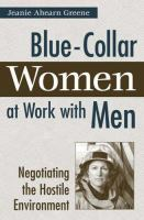 Cover image for Blue-collar women at work with men : negotiating the hostile environment
