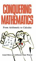 Cover image for Conquering mathematics : from arithmetic to calculus