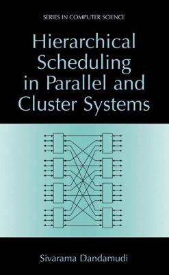 Cover image for Hierarchical scheduling in parallel and cluster systems