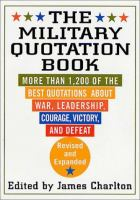 Cover image for The military quotation book : more than 1,200 of the best quotations about war, leadership, courage, victory, and defeat