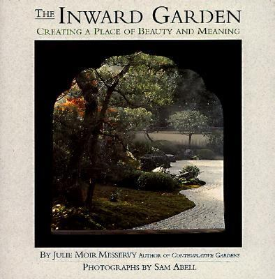 Cover image for The inward garden : creating a place of beauty and meaning