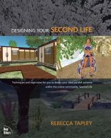 Cover image for Designing your second life : techniques and inspiration for you to design your ideal parallel universe within the online community, Second Life