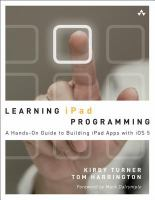 Cover image for Learning iPad programming : a hands-on guide to building iPad apps with iOS 5