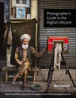 Cover image for Photographer's guide to the digital lifecycle : real-life workflow scenarios for managing still and motion photography assets