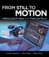 Cover image for From still to motion : editing DSLR video with Final cut pro X