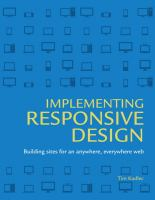 Cover image for Implementing responsive design : building sites for an anywhere, everywhere web