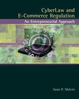 Cover image for Cyberlaw and e-commerce regulation : an entrepreneurial approach