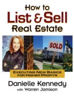 Cover image for How to list and sell real estate : executing new basics for higher profits