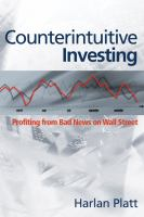 Cover image for Counterintuitive investing