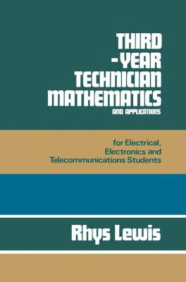 Cover image for Third-year technician mathematics and applications for electrical, electronic and telecommunications students