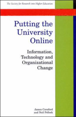 Cover image for Putting the university online : information, technology, and organizational change
