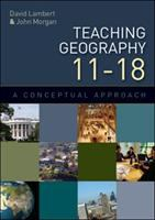 Cover image for Teaching geography 11-18 : a conceptual approach