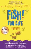 Cover image for FISH! FOR LIFE : A Remarkable Way to Achive Your Dreams