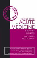 Cover image for Making sense of acute medicine : a guide to diagnosis