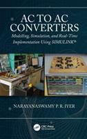 Cover image for AC to AC converters : modelling, simulation, and real-time implementation using SIMULINK
