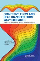 Cover image for CONVECTIVE FLOW AND HEAT TRANSFER FROM WAVY SURFACES : Viscous Fluids, Porous Media, and Nanofluids