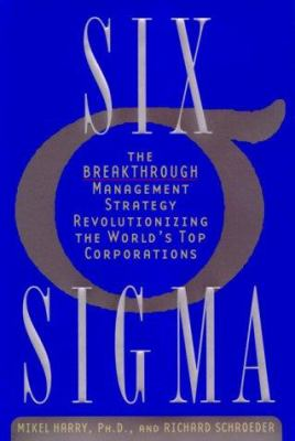 Cover image for Six sigma : the breakthrough management strategy revolutionizing the world's top corporations