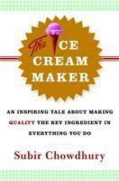 Cover image for The ice cream maker : an inspiring tale about making quality the key ingredient in everything you do