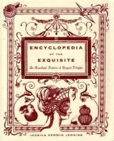 Cover image for Encyclopedia of the exquisite : an anecdotal history of elegant delights
