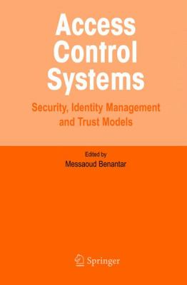 Cover image for Access control systems : security, identity management and trust models
