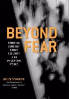 Cover image for Beyond fear : thinking sensibly about security in an uncertain world