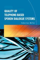 Cover image for Quality of telephone-based spoken dialogue systems