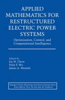 Cover image for Applied mathematics for restructured electric power systems : optimization, control, and computational intelligence