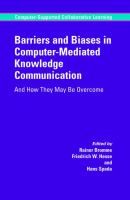 Cover image for Barriers and biases in computer-mediated knowledge communication : and how they may be overcome