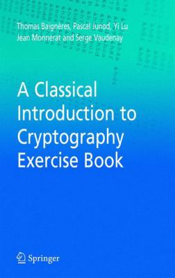 Cover image for A classical introduction to cryptography exercise book