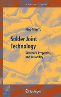 Cover image for Solder joint technology : materials, properties, and reliability