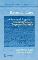 Cover image for Bayesian core : a practical approach to computational bayesian statistics