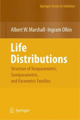 Cover image for Life distributions : structure of nonparametric, semiparametric, and parametric families