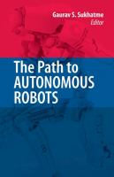 Cover image for The path to autonomous robots : essays in honor of George A. Bekey