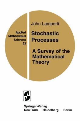 Cover image for Stochastic processes: a survey of the mathematical theory