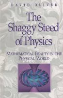 Cover image for The shaggy steed of physics : mathematical beauty in the physical world
