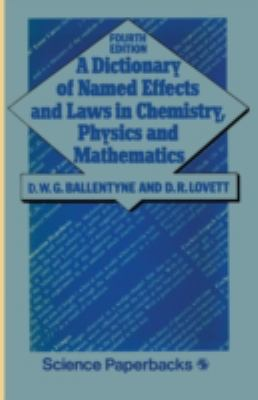 Cover image for A dictionary of named effects and laws in chemistry, physics and mathematics