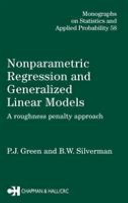 Cover image for Nonparametric regression and generalized linear models : a roughness penalty approach