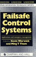 Cover image for Failsafe control systems : applications and emergency management