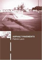 Cover image for Asphalt pavements:  a practical guide to design, production and maintenance for engineers and architects